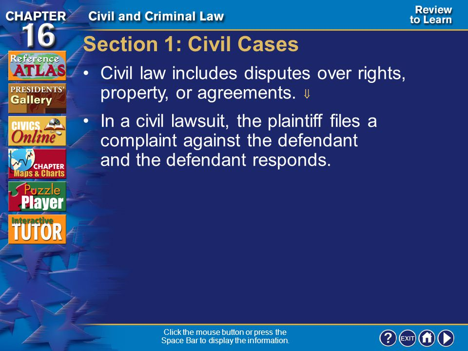 Section 1: Civil Cases Civil law includes disputes over rights, property, or agreements. 