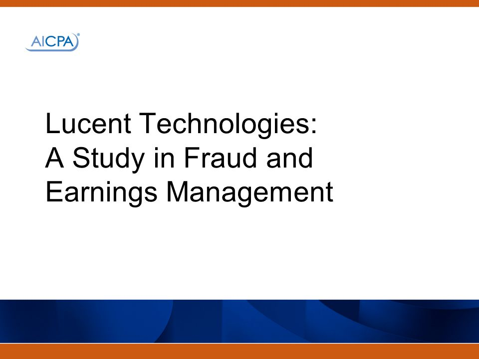 Lucent Technologies: A Study in Fraud and Earnings Management