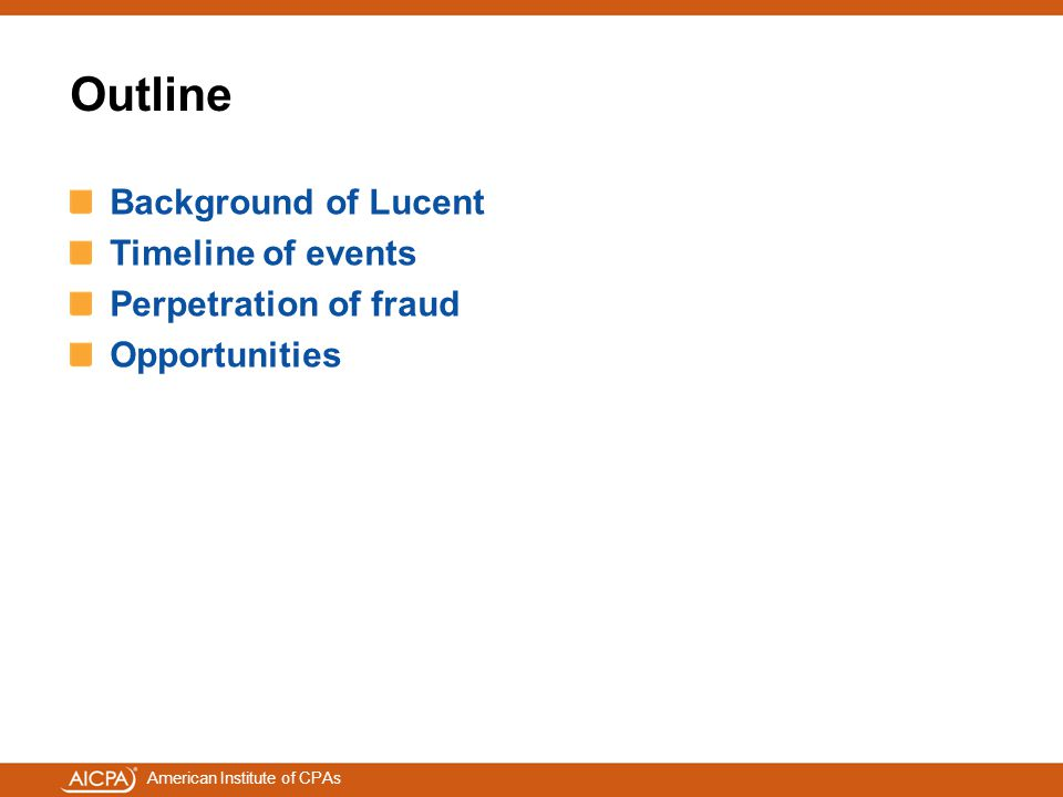 Outline Background of Lucent Timeline of events Perpetration of fraud