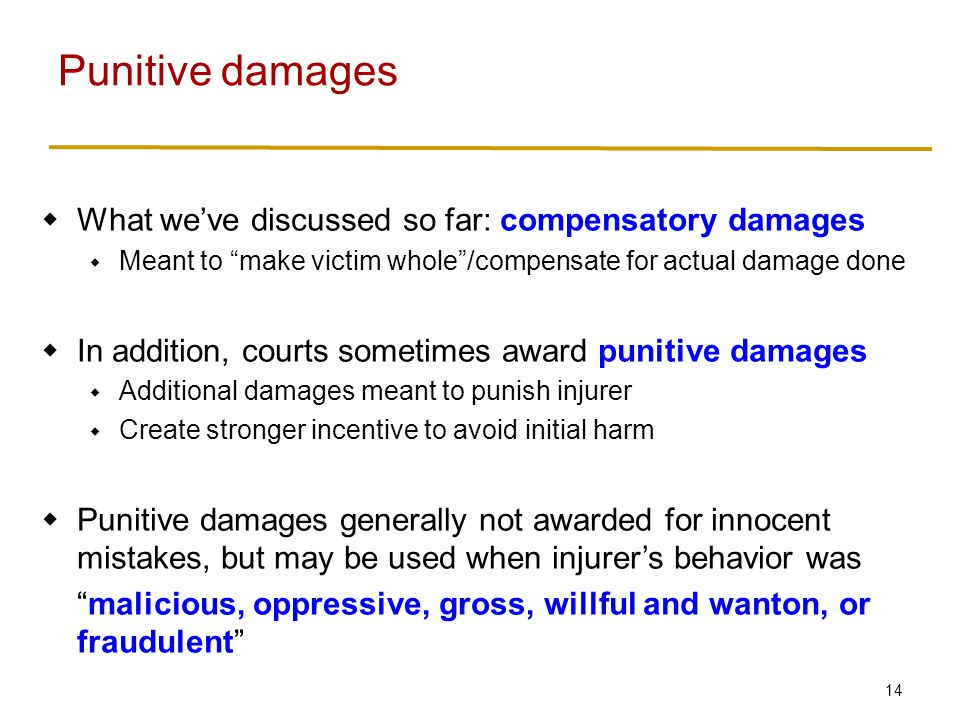 Punitive damages Calculation of punitive damages even less well-defined than compensatory damages.