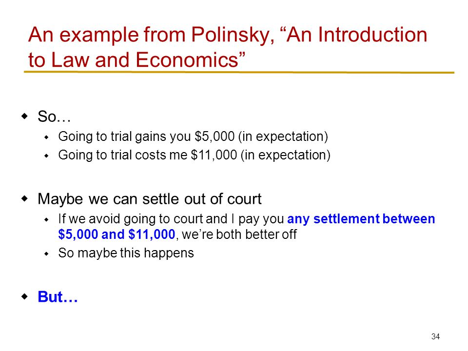 An example from Polinsky, An Introduction to Law and Economics