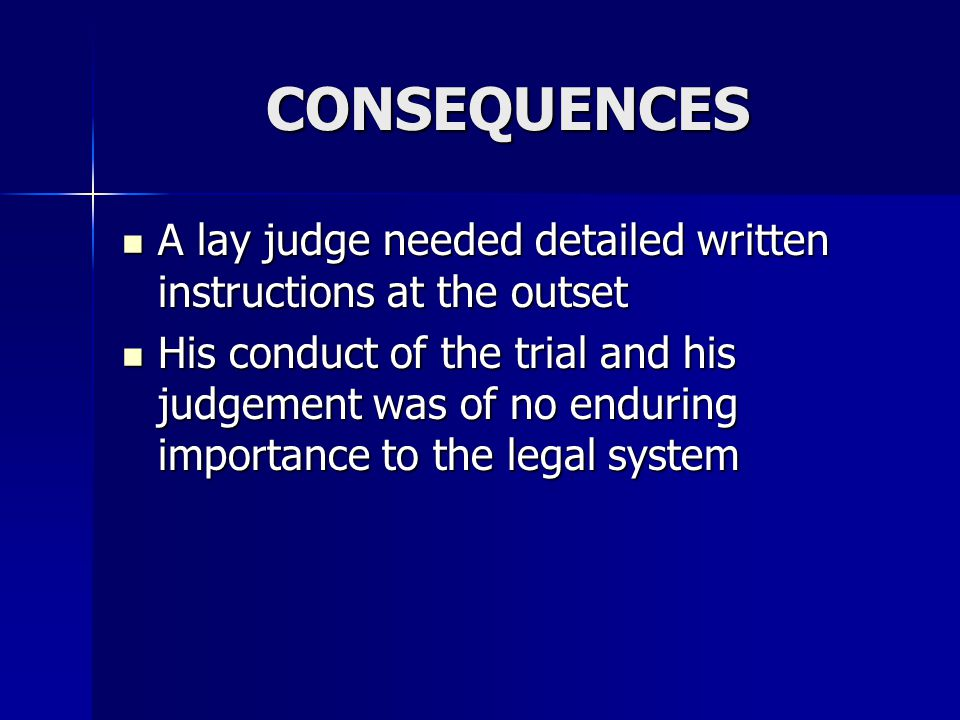 CONSEQUENCES A lay judge needed detailed written instructions at the outset.