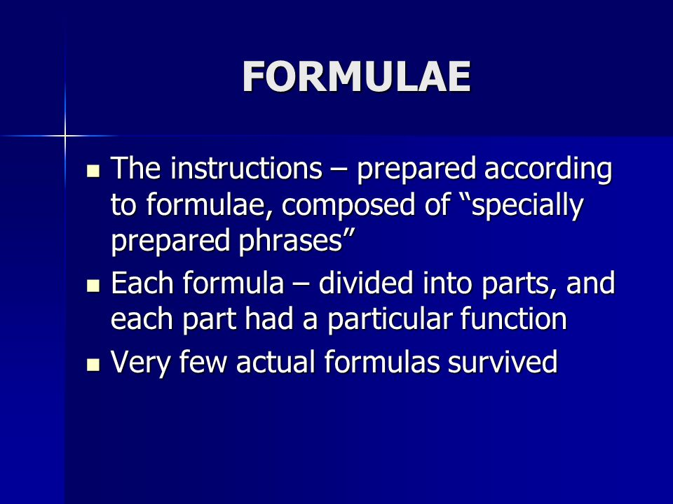 FORMULAE The instructions – prepared according to formulae, composed of specially prepared phrases