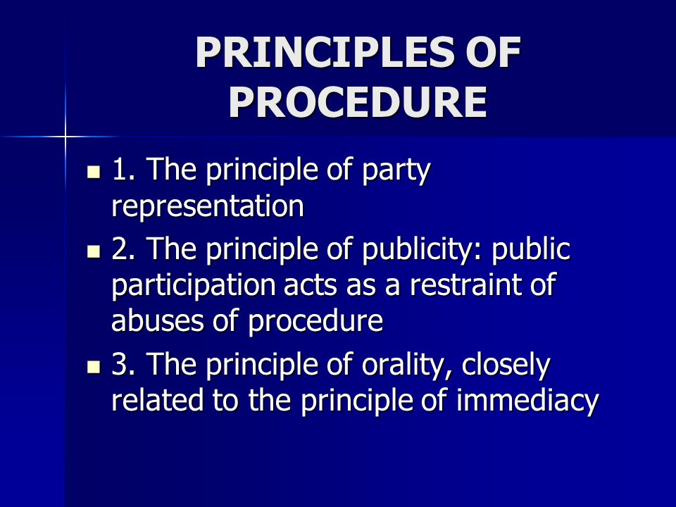 PRINCIPLES OF PROCEDURE