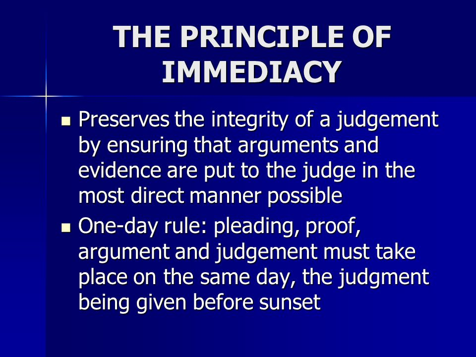 THE PRINCIPLE OF IMMEDIACY