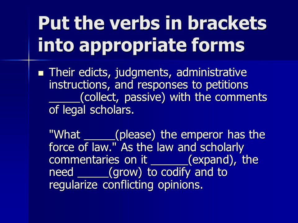 Put the verbs in brackets into appropriate forms