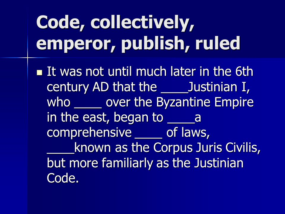 Code, collectively, emperor, publish, ruled