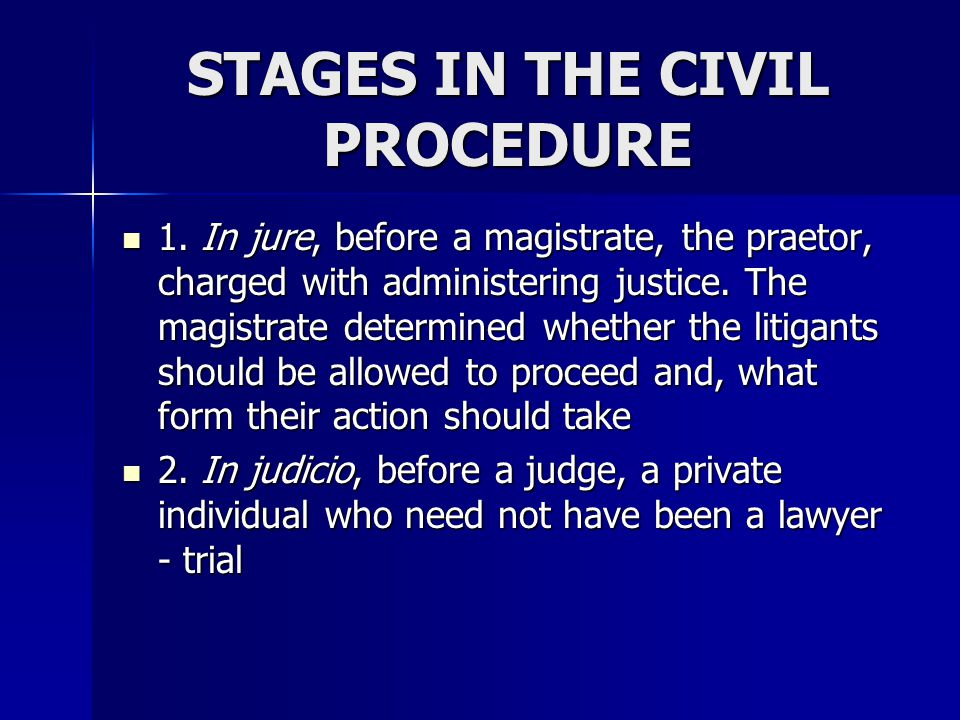 STAGES IN THE CIVIL PROCEDURE