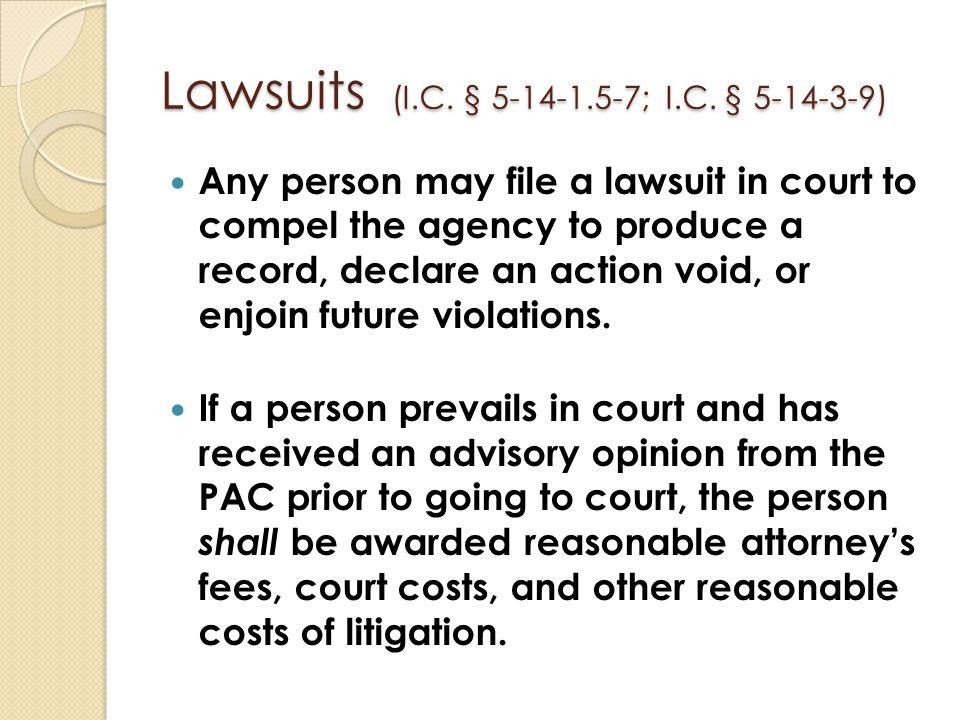 Lawsuits (I.C. § 5-14-1.5-7; I.C. § 5-14-3-9)