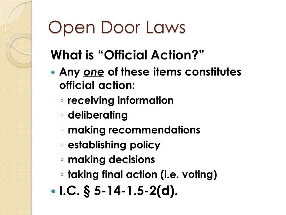 Open Door Laws What is Official Action I.C. § 5-14-1.5-2(d).