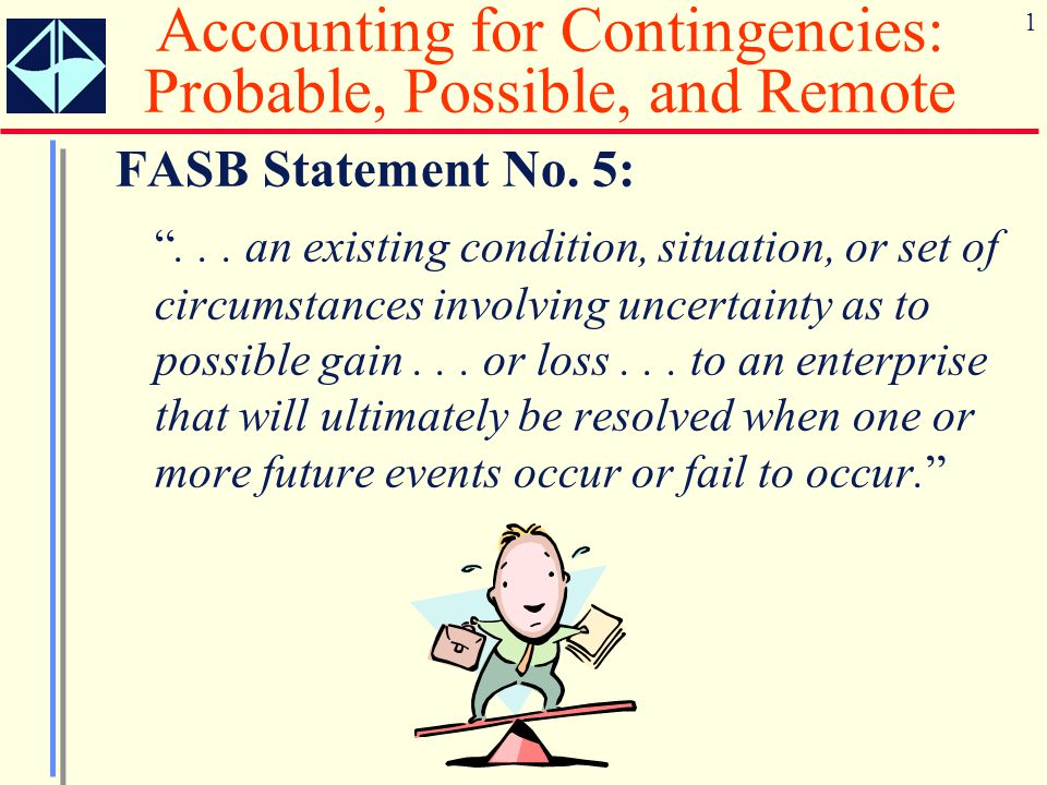 Accounting for Contingencies: Probable, Possible, and Remote