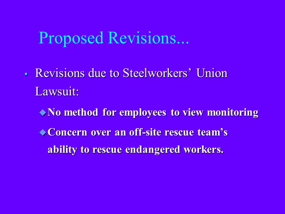 Proposed Revisions... Revisions due to Steelworkers' Union Lawsuit:
