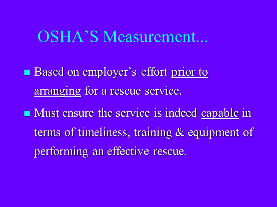 OSHA'S Measurement... Based on employer's effort prior to arranging for a rescue service.