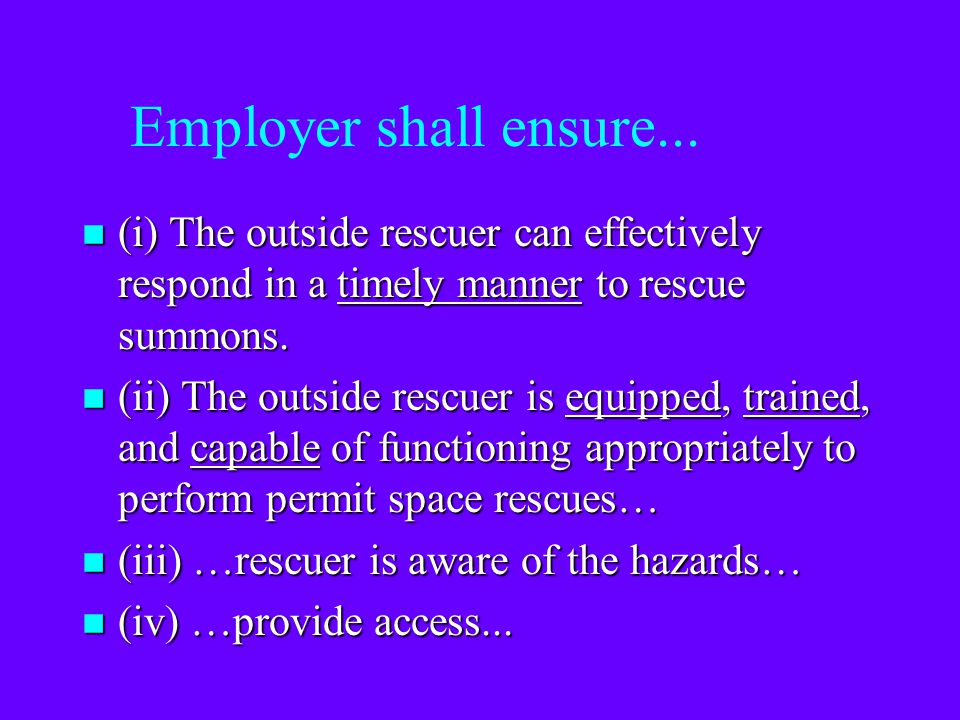 Employer shall ensure... (i) The outside rescuer can effectively respond in a timely manner to rescue summons.