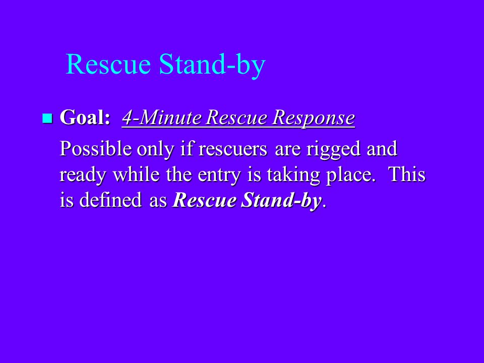 Rescue Stand-by Goal: 4-Minute Rescue Response