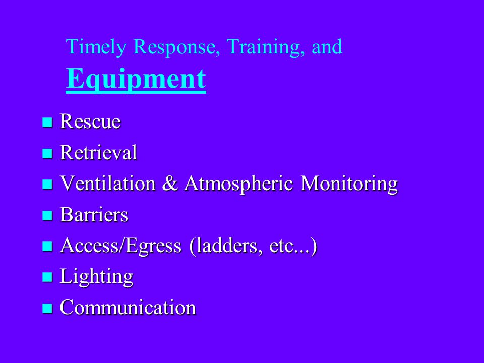 Timely Response, Training, and Equipment