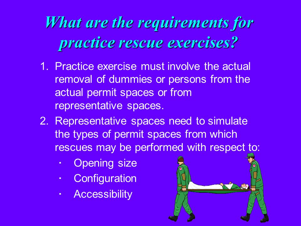 What are the requirements for practice rescue exercises