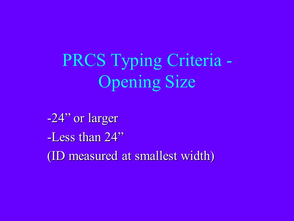 PRCS Typing Criteria - Opening Size