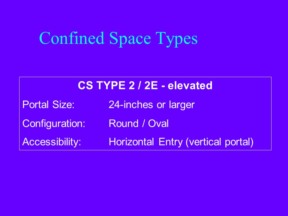 Confined Space Types CS TYPE 2 / 2E - elevated
