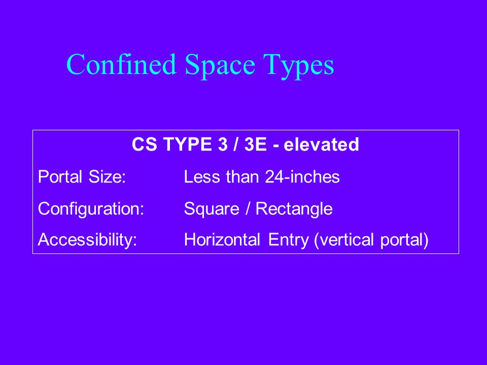 Confined Space Types CS TYPE 3 / 3E - elevated