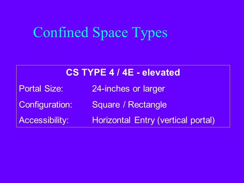 Confined Space Types CS TYPE 4 / 4E - elevated