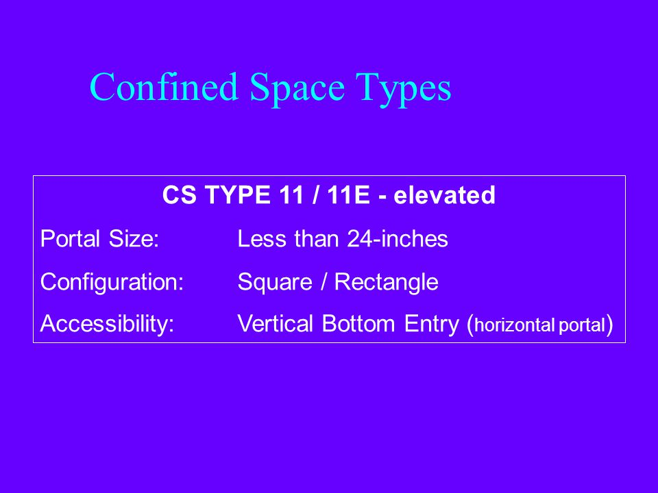 Confined Space Types CS TYPE 11 / 11E - elevated