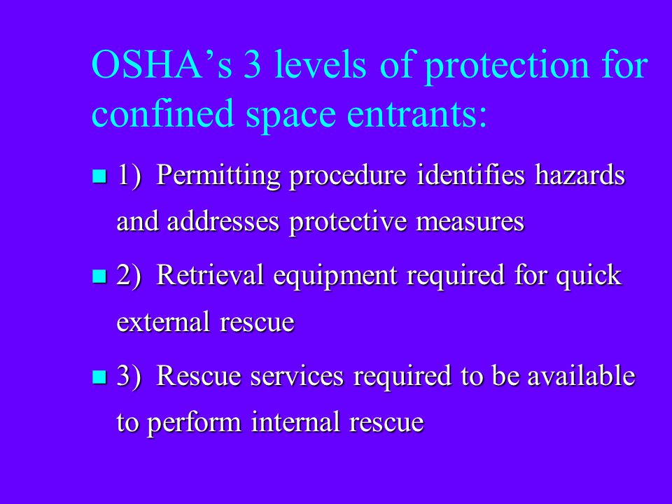 OSHA's 3 levels of protection for confined space entrants: