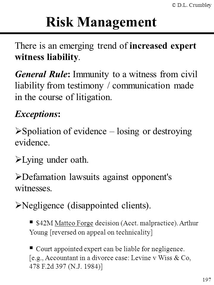 Risk Management There is an emerging trend of increased expert witness liability.
