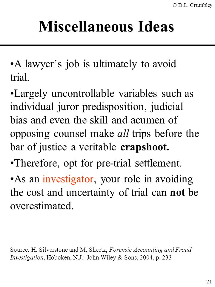 Miscellaneous Ideas A lawyer's job is ultimately to avoid trial.