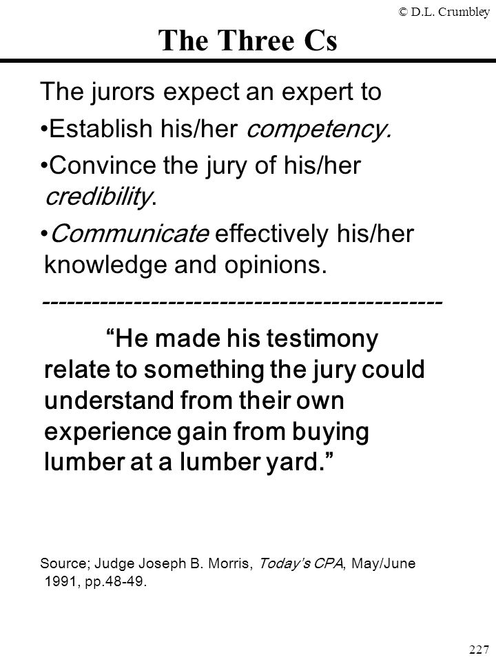 The Three Cs The jurors expect an expert to