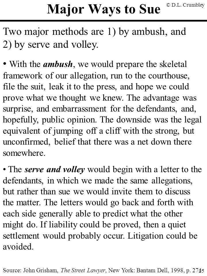Major Ways to Sue Two major methods are 1) by ambush, and 2) by serve and volley.
