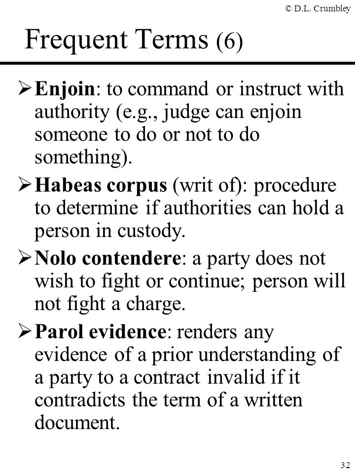 Frequent Terms (6) Enjoin: to command or instruct with authority (e.g., judge can enjoin someone to do or not to do something).