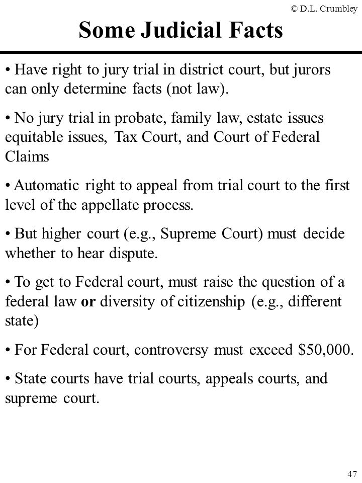 Some Judicial Facts Have right to jury trial in district court, but jurors can only determine facts (not law).