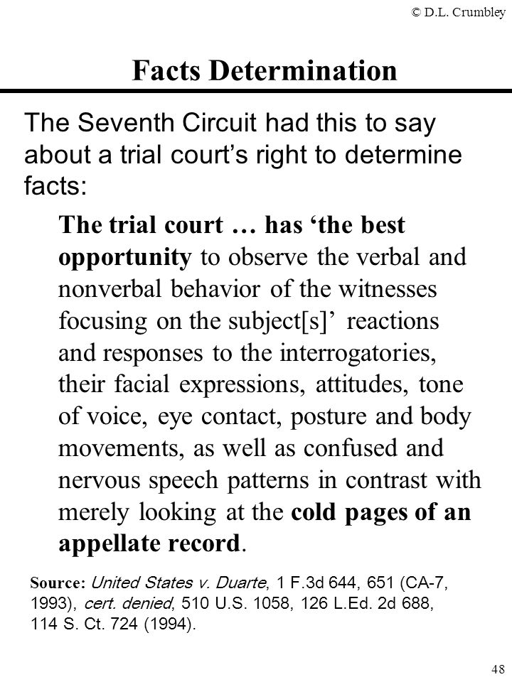 Facts Determination The Seventh Circuit had this to say about a trial court's right to determine facts:
