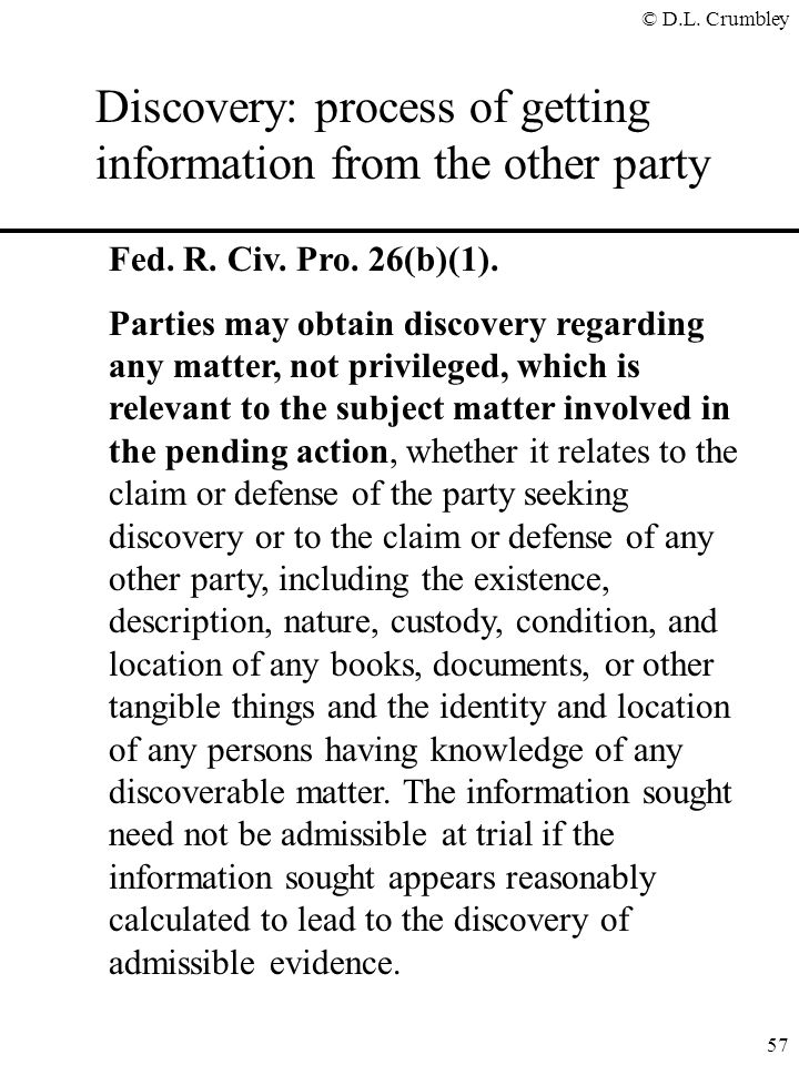 Discovery: process of getting information from the other party