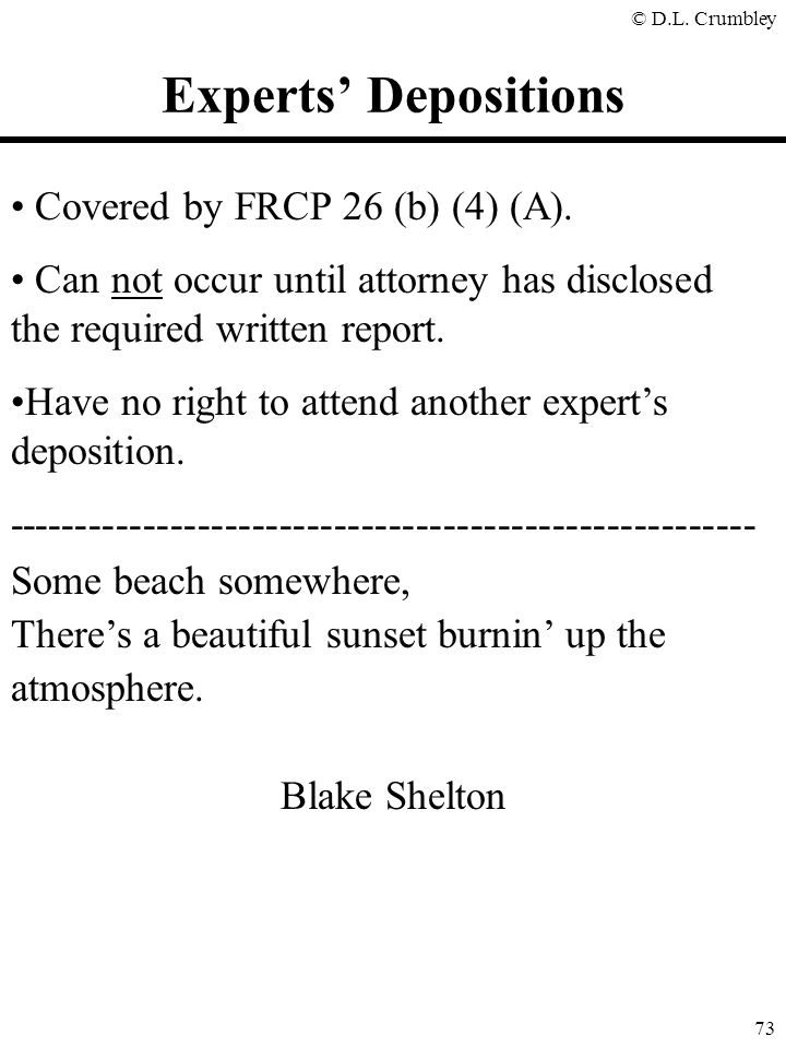 Experts' Depositions Covered by FRCP 26 (b) (4) (A).