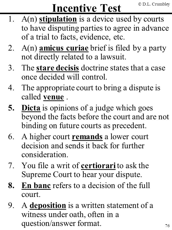 Incentive Test A(n) stipulation is a device used by courts to have disputing parties to agree in advance of a trial to facts, evidence, etc.