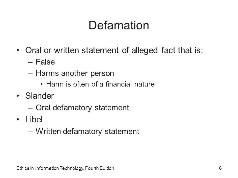 Defamation Oral or written statement of alleged fact that is: Slander