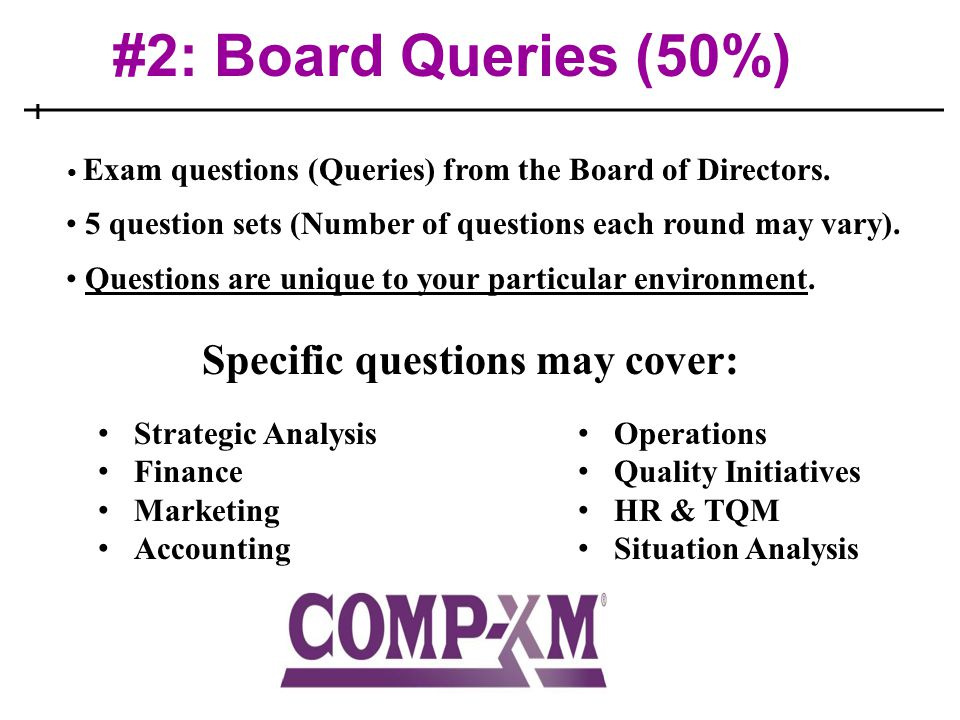 #2: Board Queries (50%) Specific questions may cover:
