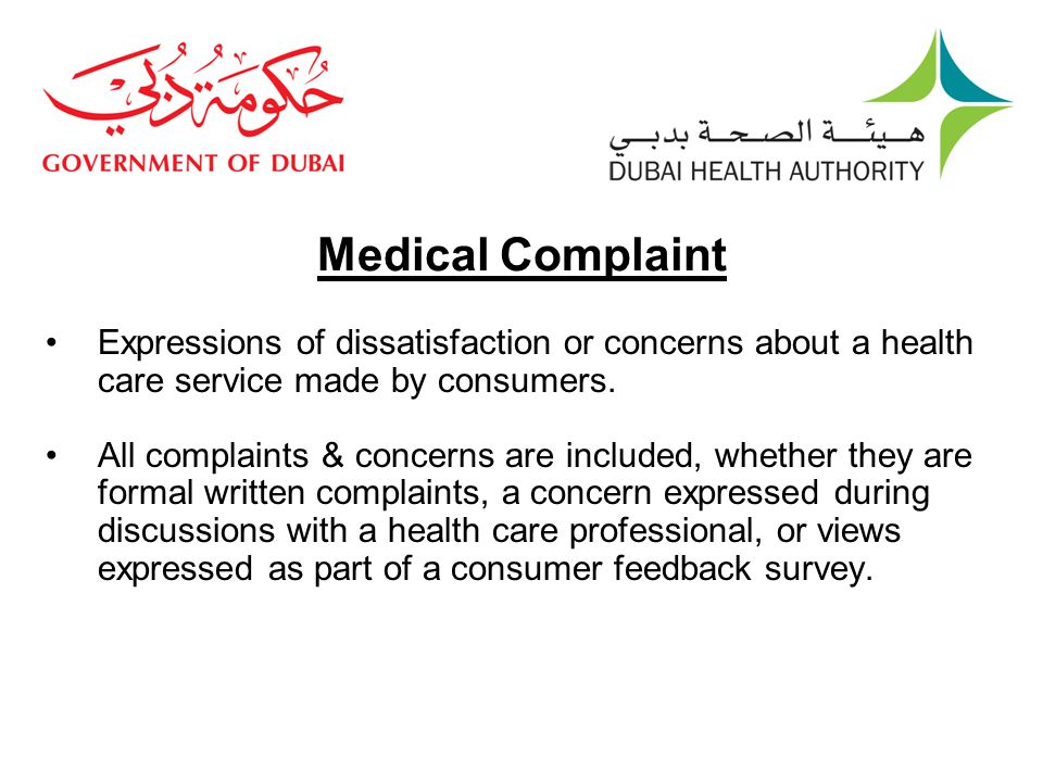 Medical Complaint Expressions of dissatisfaction or concerns about a health care service made by consumers.