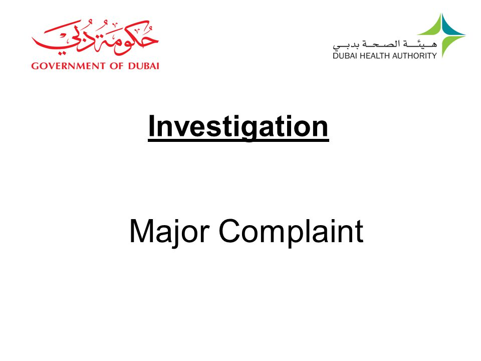Investigation Major Complaint