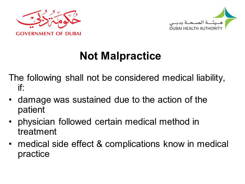 Not Malpractice The following shall not be considered medical liability, if: damage was sustained due to the action of the patient.