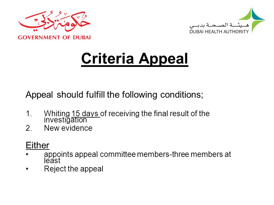 Criteria Appeal Appeal should fulfill the following conditions; Either