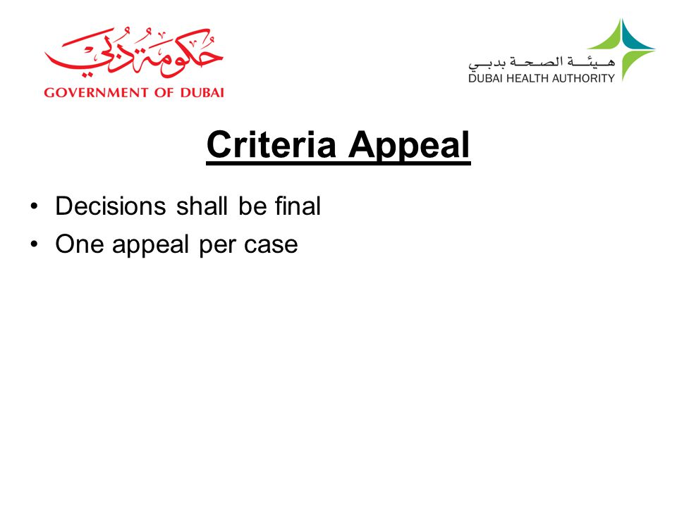 Criteria Appeal Decisions shall be final One appeal per case