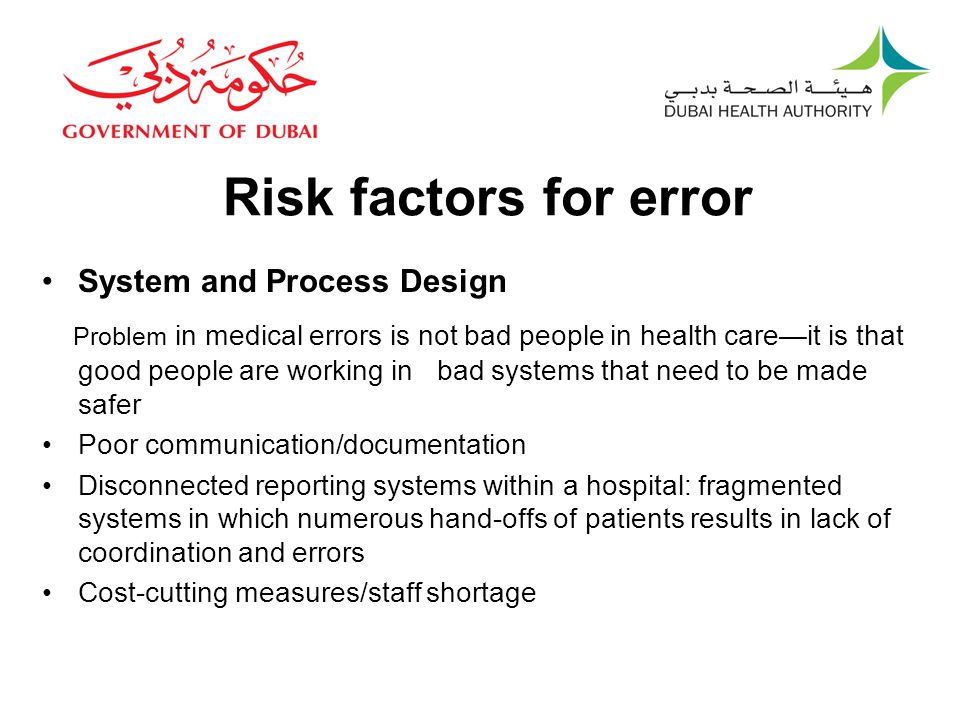 Risk factors for error System and Process Design.