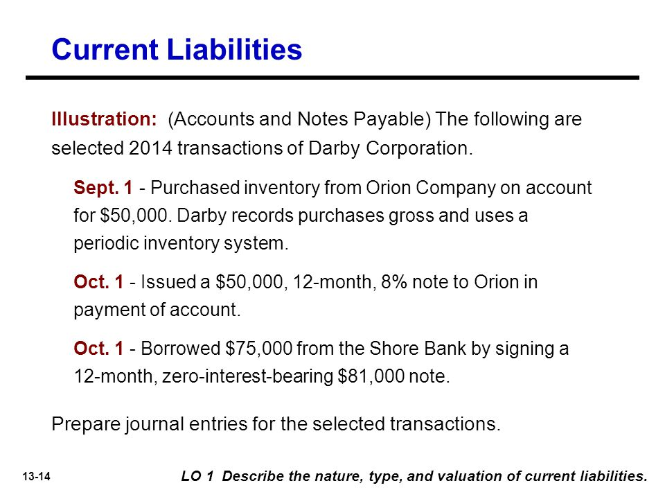 Current Liabilities Illustration: (Accounts and Notes Payable) The following are selected 2014 transactions of Darby Corporation.
