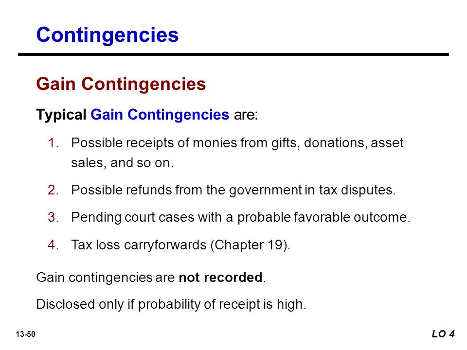 Contingencies Gain Contingencies Typical Gain Contingencies are: