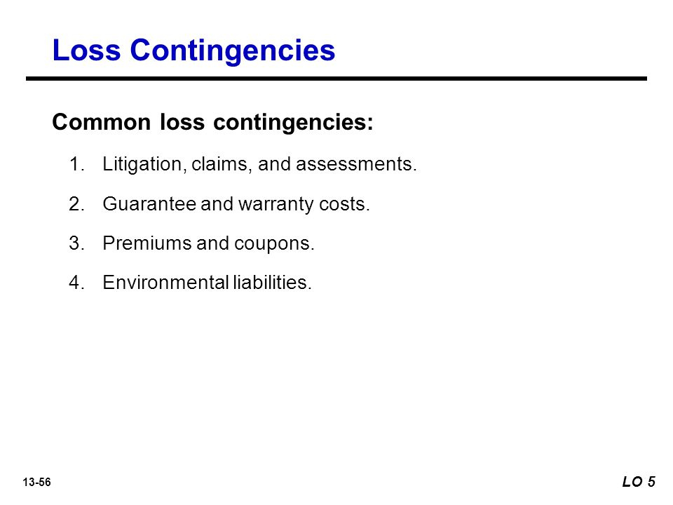 Loss Contingencies Common loss contingencies: