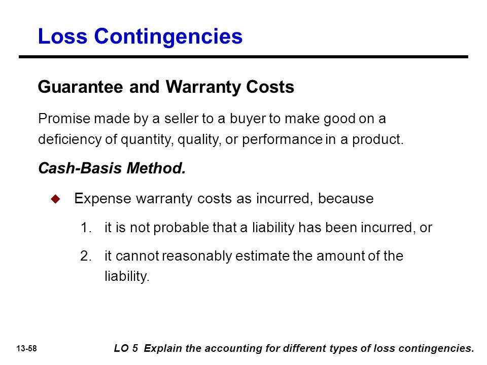 Loss Contingencies Guarantee and Warranty Costs Cash-Basis Method.
