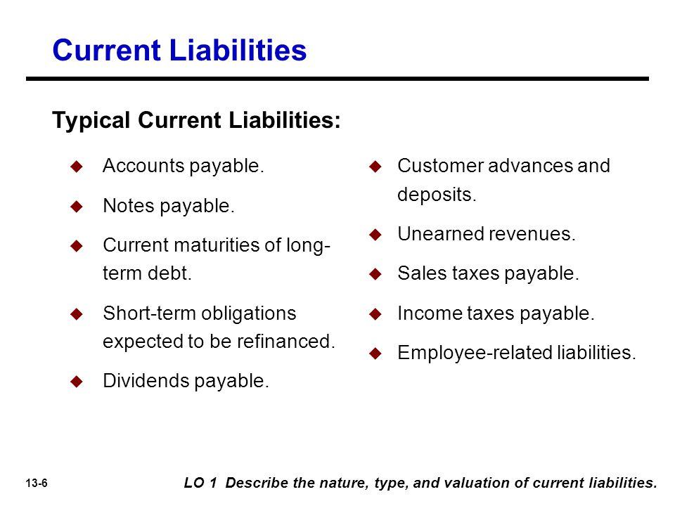 Current Liabilities Typical Current Liabilities: Accounts payable.